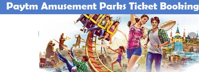 Paytm Amusement Parks Ticket Booking