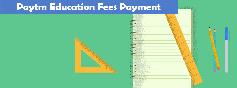 Paytm Education Fees Payment