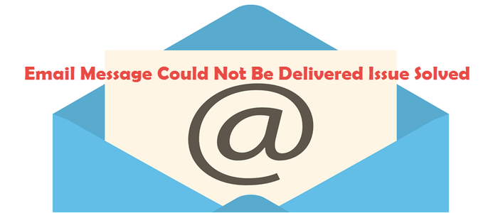 Sorry Email Message Could Not Be Delivered